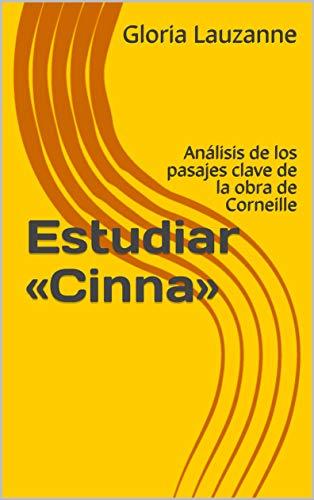 Estudiar «Cinna»: Análisis de los pasajes clave de la obra de Corneille por Gloria Lauzanne