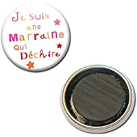 Magnet Je suis une MARRAINE qui déchire Idée Cadeau MARRAINE Baptême Communion Noël Magnet Aimant Frigo 38mm