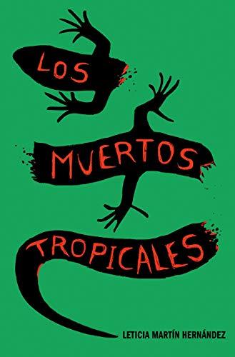 Los muertos tropicales por Leticia Martín Hernández