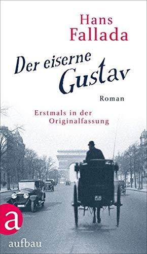 Buchseite und Rezensionen zu 'Der eiserne Gustav: Roman. Urfassung' von Hans Fallada