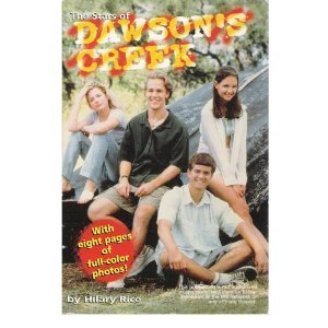 The Stars of Dawson's Creek by Hilary Rice (1998-07-06)