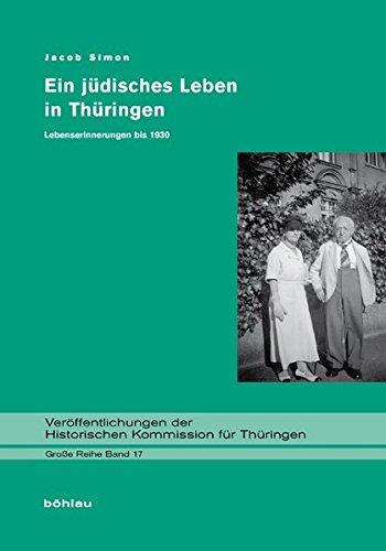 Ein jüdisches Leben in Thüringen: Lebenserinnerungen bis 1930