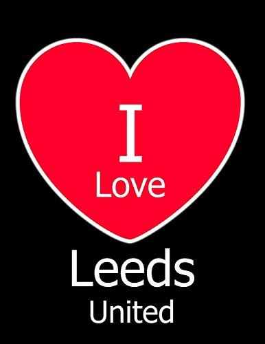 I Love Leeds United: Black Notebook/Notepad for Writing 100 Pages Leeds United Football Gift for Men, Women, Boys & Girls por Kensington Press