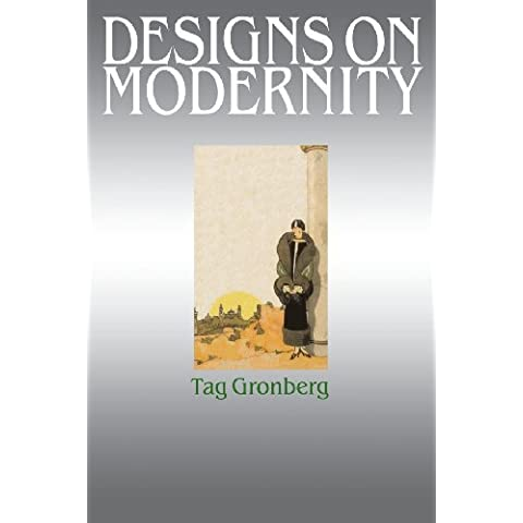 Designs on modernity: Exhibiting the city in 1920s Paris 1st edition by Gronberg, Tag (2003) Paperback