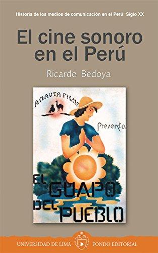 El cine sonoro en el Perú por Ricardo Bedoya