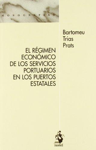 El Régimen Económico de los Servicios Portuarios en los Puertos Estatales