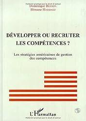 Développer ou recruter les compétences: Les stratégies américaines de gestion des compétences