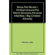Ninos Del Mundo/Children Around the World (Grandes Albumes Infantiles/Big Children Albums)