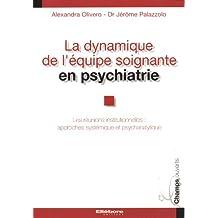 Dynamique équipe soignante psychiatrie