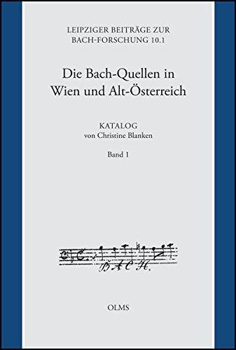 Die Bach-Quellen in Wien und Alt-Österreich: Katalog: von Christine Blanken unter Mitarbeit von Marko Motnik (Band 1). 2 Bände. (Leipziger Beiträge zur Bachforschung)