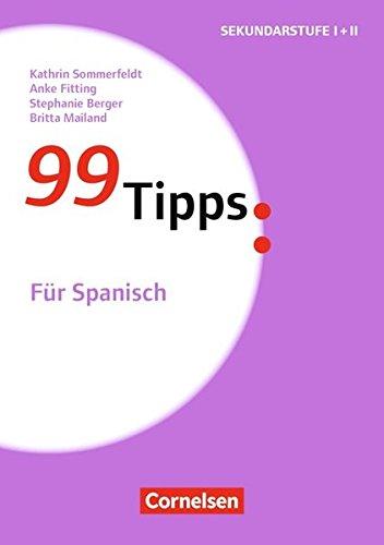 99 Tipps - Praxis-Ratgeber Schule für die Sekundarstufe I und II: Für Spanisch: Buch