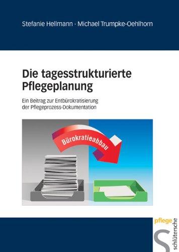 die tagesstrukturierte pflegeplanung ein beitrag zur entbrokratisierung der pflegeprozess dokumentation - Pflegeplanung Schreiben Muster