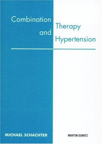 Combination Therapy and Hypertension: Pocketbook (Medical Pocketbooks) by Michael Schachter (2002-04-11)