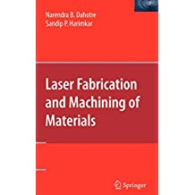 Laser Fabrication and Machining of Materials