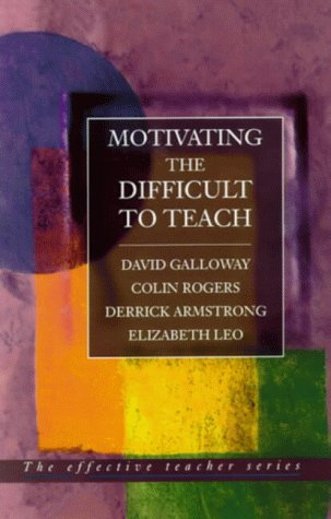 Motivating the Difficult to Teach (Effective Teacher, The)