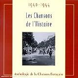 Les Chansons de l'histoire : 1940-1944 |