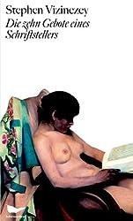 Die zehn Gebote eines Schriftstellers: Essays zur Weltliteratur