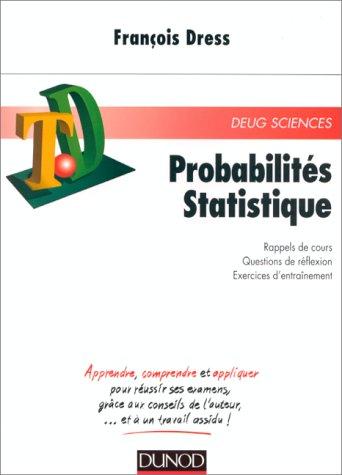 PROBABILITES STATISTIQUES. Rappels de cours, Questions de réflexion, Exercices d'entraînement