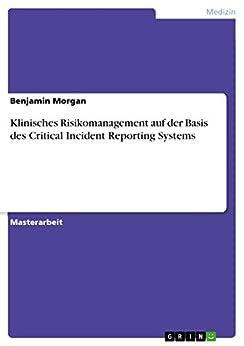Klinisches Risikomanagement auf der Basis des Critical Incident Reporting Systems