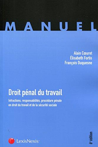 Droit pénal du travail: Infractions, responsabilités, procédure pénale en droit du travail et de la sécurité sociale. par François Duquesne
