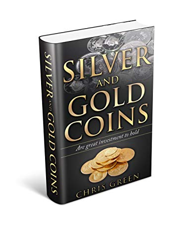 Silver And Gold Coins:  Are Great Investment To Hold (Gold coins,Silver coins,inflationary,Rare coins) (English Edition) -