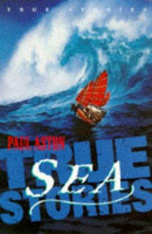 True Sea Stories (True Stories) por Paul Aston