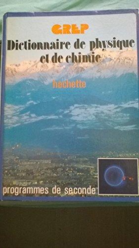 Dictionnaire de physique et de Chimie - Tome 1 : programmes de seconde