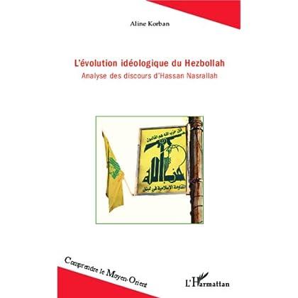 L'évolution idéologique du Hezbollah: Analyse des discours d'Hassan Nasrallah (Comprendre le Moyen-Orient)