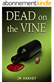 Dead on the Vine: (Violet Vineyard Murder Mysteries #1 (A Cozy Mystery)) (English Edition)