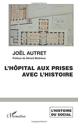 L'hôpital aux prises avec les l'histoire : Soins et soignants dans les hôpitaux de l'Ouest