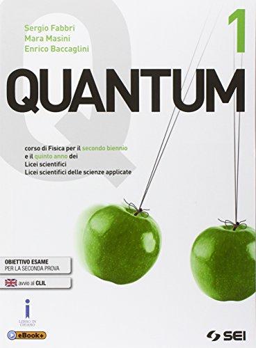 Quantum. Per i Licei scientifici. Con e-book. Con espansione online: 1