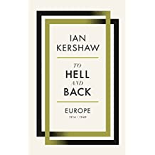 To Hell and Back: Europe, 1914-1949 (Alan Lane History)