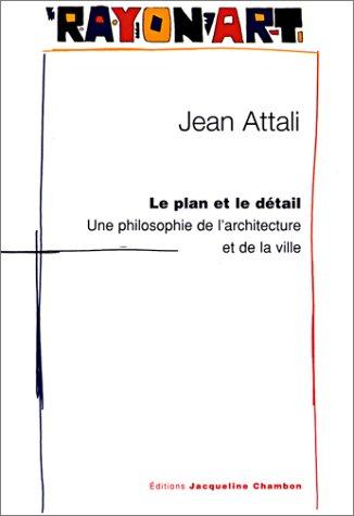Le Plan et le détail : Une philosophie de l'architecture et de la ville