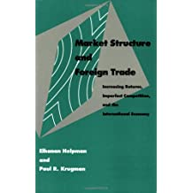 Market Structure and Foreign Trade: Increasing Returns, Imperfect Competition, and the International Economy