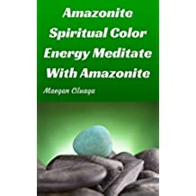 Amazonite Spiritual Color Energy Meditate With Amazonite Guide (English Edition)