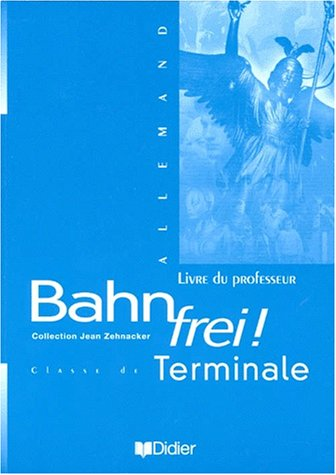 Bahn Frei !, terminale L.V.1 et L.V.2. Guide pédagogique