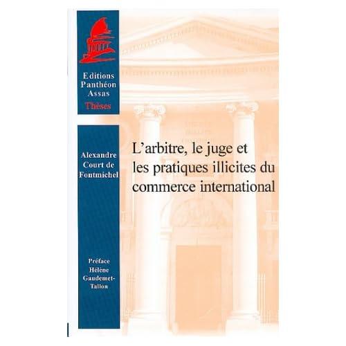 L'arbitre , le juge et les pratiques illicites du commerce international