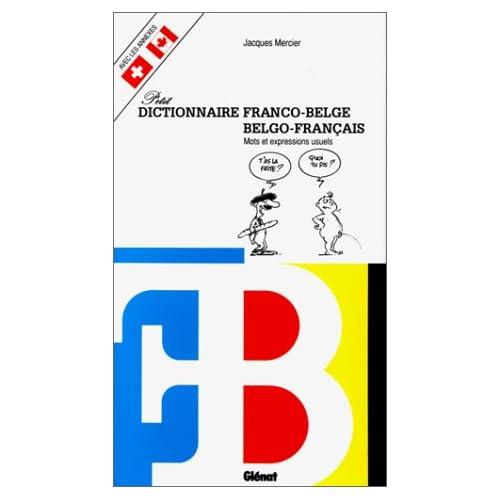Petit dictionnaire franco-belge/ Belgo-français. Mots et Expressions usuels