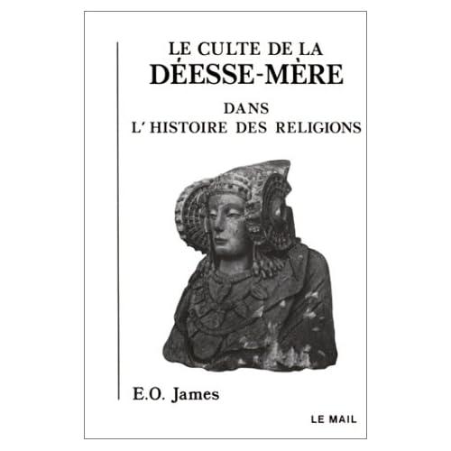 Le Culte de la déesse-mère dans l'histoire des religions