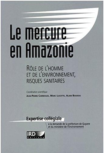 Le mercure en Amazonie: Rôle de l'homme et de l'environnement, risques sanitaires (Expertise collégiale)