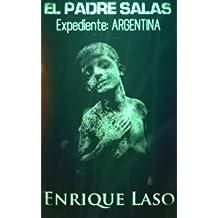 El Padre Salas - Expediente Argentina: Un aterrador caso de posesión cargado de suspenso (Spanish Edition)