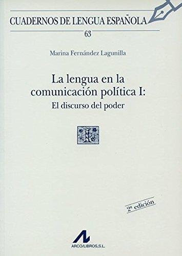 La lengua en la comunicación política, el discurso del poder (I cuadradro) (Cuadernos de lengua) por Marina Fernádez Lagunilla