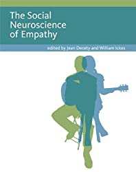 The Social Neuroscience of Empathy (Social Neuroscience Series) by Jean Decety (2011-02-11)