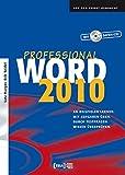 Word 2010 Professional: An Beispielen lernen. Mit Aufgaben üben. Durch