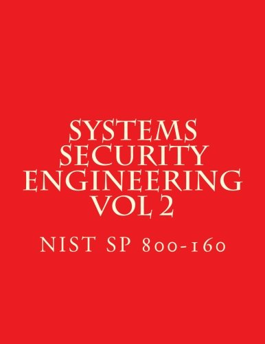 Systems Security Engineering - Vol 2: NiST SP 800-160 por National Institute of Standards and Technology