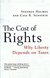The Cost of Rights: Why Liberty Depends on Taxes: Why Liberty Depends on Taxes