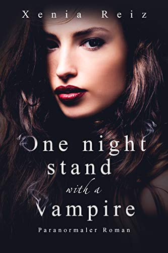One night stand with a vampire: Paranormaler Roman
