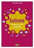 Autisme - Accompagner son enfant du diagnostic à la prise en charge