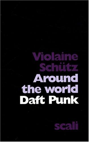 Daft Punk : Around the World
