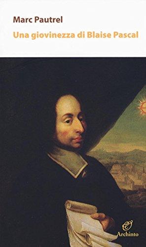 Una giovinezza di Blaise Pascal